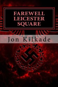 Farewell Leicester Square (paperback edition)